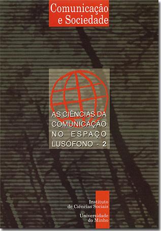 Ver Vol. 3 (2001): As Ciências da Comunicação no Espaço Lusófono - 2